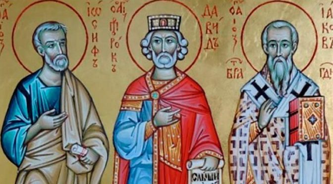 Неделя 31-я по Пятидесятнице, по Рождестве Христовом. Праведных Иосифа Обручника, Давида царя и Иакова, брата Господня